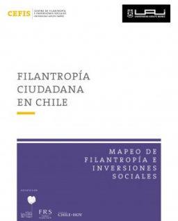 Filantropía Ciudadana en Chile. Serie Mapeo de Filantropía e Inversiones Sociales.